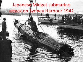 Japanese Midget submarine attack on Sydney Harbour 1942
