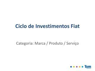 Ciclo de Investimentos Fiat