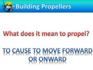 Building Propellers