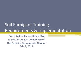 Soil Fumigant Training Requirements & Implementation