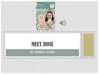 Meet Rose