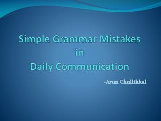 Simple Grammar Mistakes in Daily Communication