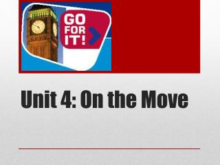 Unit 4: On the Move