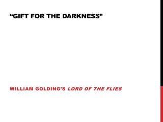 �Gift for the darkness�