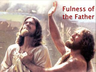 Fulness  of the Father