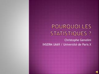 Pourquoi les statistiques ?