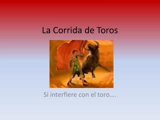 La  Corrida  de  Toros