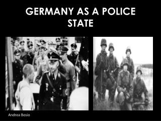 GERMANY AS A POLICE STATE