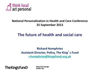 National Personalisation in Health and Care Conference 25 September 2013