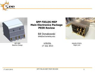 SPP FIELDS MEP Main Electronics Package  PEER Review Bill Donakowski billd@ssl.berkeley.edu