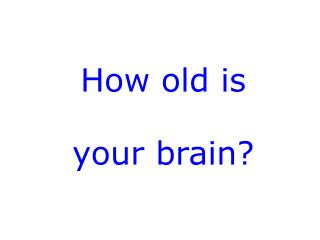 How old is