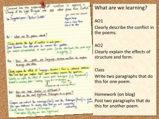 What are we learning? AO1  Clearly describe the conflict in the poems. AO2