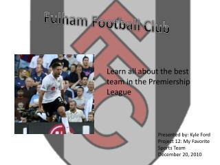 Learn all about the best team in the Premiership League