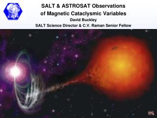 SALT & ASTROSAT Observations  of Magnetic Cataclysmic Variables David Buckley