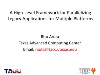 A High-Level Framework for  Parallelizing Legacy Applications  for Multiple Platforms