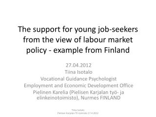 The support for young job-seekers  from the view of labour market policy -  example from Finland