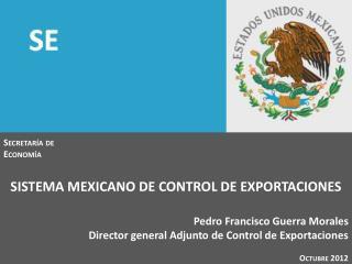 SISTEMA MEXICANO DE CONTROL DE EXPORTACIONES