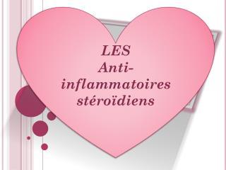 LES   Anti-inflammatoires  stéroïdiens