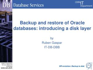 Backup  and restore of Oracle  databases: introducing a disk  layer