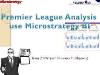 Team 2:FBI(Fresh Business Intelligence)