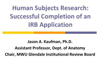 Human Subjects Research: Successful Completion of an  IRB Application