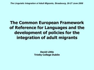 The Common European Framework of Reference for Languages and the development of policies for the  integration of adult m