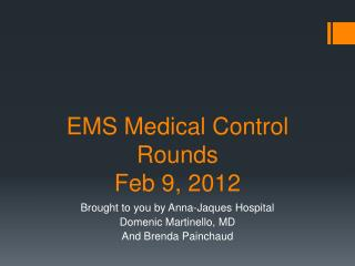 EMS Medical Control Rounds Feb 9, 2012