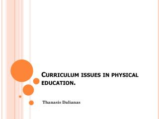 Curriculum issues in physical education.