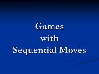 Ch 3 - Games with sequential moves