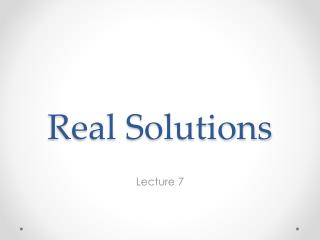 Real Solutions