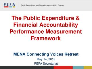 The  Public Expenditure & Financial Accountability  Performance Measurement Framework