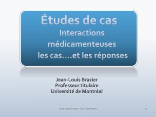 Études de cas Interactions médicamenteuses  les cas….et les réponses