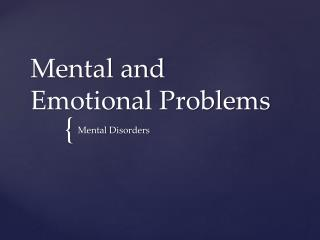 Mental and Emotional Problems