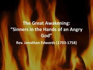 The Great Awakening:   �Sinners in the Hands of an Angry God�