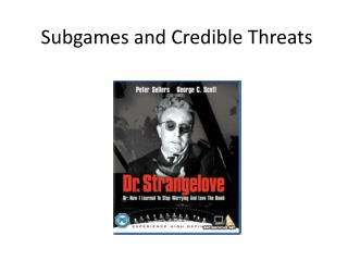 Subgames  and Credible  Threats