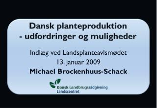 Dansk planteproduktion  - udfordringer og muligheder
