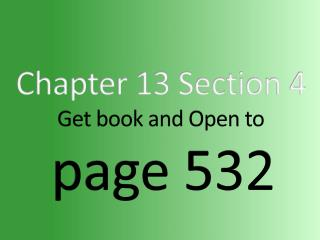Chapter  13  Section  4 Get book and Open to page  532