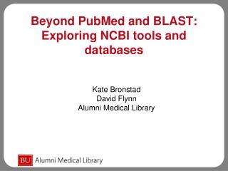 Beyond PubMed and BLAST: Exploring NCBI tools and databases
