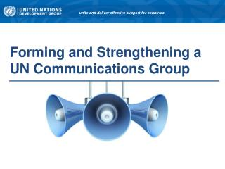 Forming and Strengthening a UN Communications Group