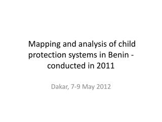 Mapping and analysis of child protection systems in Benin - conducted in 2011