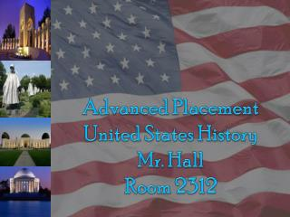 Advanced Placement United  States History Mr. Hall  Room 2312