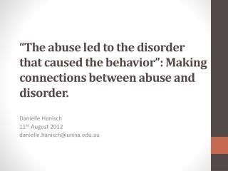 Danielle Hanisch 11 th  August 2012  danielle.hanisch@unisa.edu.au