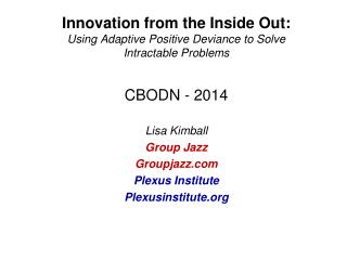 Innovation from the Inside Out:  Using  Adaptive  Positive Deviance to Solve Intractable Problems