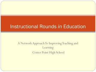 Instructional Rounds  in  Education