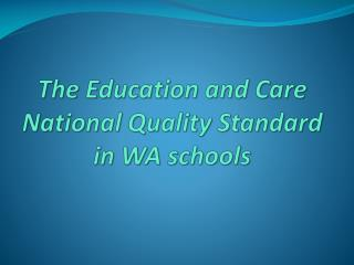 The Education and Care National Quality Standard in WA schools