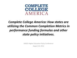 SHEEO Higher Education Policy Conference August 10, 2012