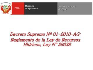 Decreto Supremo N  01-2010-AG: Reglamento de la Ley de Recursos H dricos, Ley N  29338
