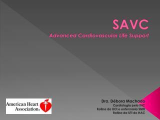 SAVC Advanced Cardiovascular Life Support