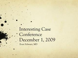 Interesting Case Conference December 1, 2009
