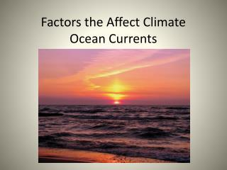 Factors the Affect Climate Ocean Currents